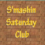 S'mashin Saturday Club